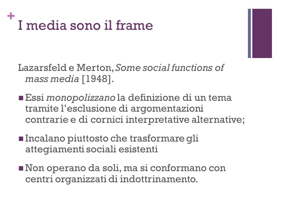 I media sono il frame Lazarsfeld e Merton, Some social functions of mass media [1948].